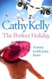 [The Perfect Holiday] (By: Cathy Kelly) [published: March, 2010] - Cathy Kelly