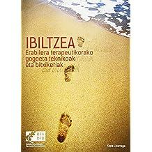 IBILTZEA: Erabilera terapeutikorako gogoeta teknikoak eta bitxikeriak