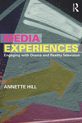 Media Experiences: Engaging with Drama and Reality Television por Annette Hill