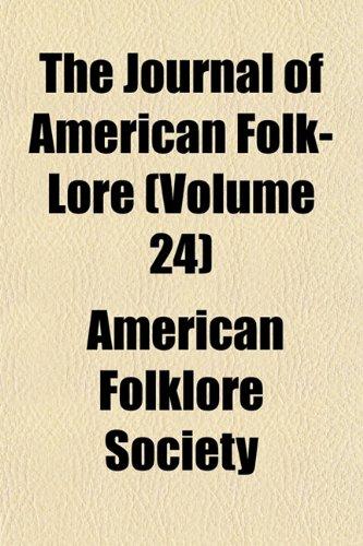 The Journal of American Folk-Lore (Volume 24)