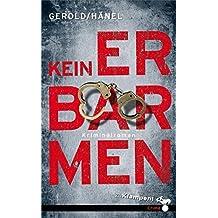 Kein Erbarmen: Kriminalroman