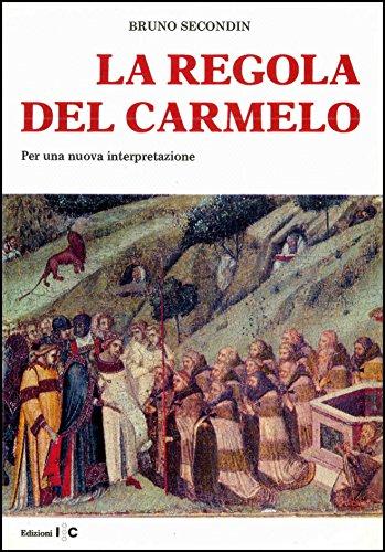 La Regola del Carmelo. Per una nuova interpretazione.