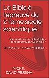 Telecharger Livres La Bible a l epreuve du 21eme siecle scientifique Qui sont les auteurs des textes fondateurs du christianisme Relisons les ils en valent la peine (PDF,EPUB,MOBI) gratuits en Francaise