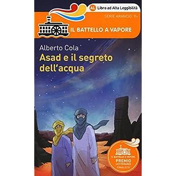 Asad E Il Segreto Dell'acqua. Ediz. Ad Alta Leggibilità