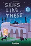 Skies Like These by Hilmo, Tess (2014) Hardcover
