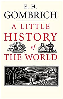 A Little History of the World by [Gombrich, E. H.]