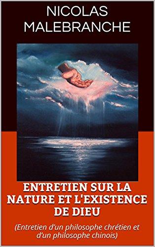 ENTRETIEN SUR LA NATURE ET L'EXISTENCE DE DIEU: (Entretien d'un philosophe chrétien et d'un philosophe chinois)