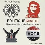 Politique minute : 200 concepts clés expliqués en un instant