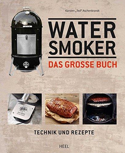 Preisvergleich Produktbild Das große Watersmoker Buch: Technik und Rezepte