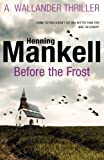 Before The Frost by Henning Mankell (2013-02-28)
