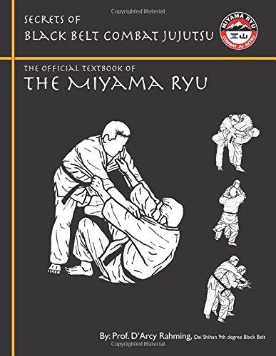 Secrets of Black Belt Combat Jujutsu: The Official Textbook of Miyama Ryu