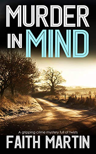 MURDER IN MIND a gripping crime mystery full of twists by [MARTIN, FAITH]