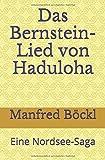 Das Bernstein-Lied von Haduloha: Eine Nordsee-Saga - Manfred Böckl