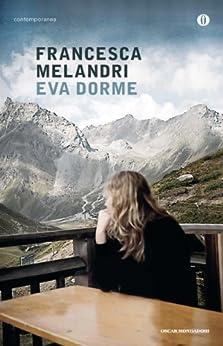 Eva dorme (Scrittori italiani e stranieri) (Italian Edition) von [Melandri, Francesca]