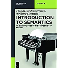 Introduction to Semantics: An Essential Guide to the Composition of Meaning (Mouton Textbook)