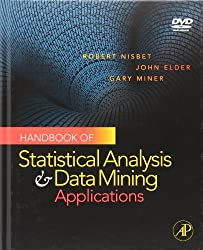 Handbook of Statistical Analysis and Data Mining Applications by Robert Nisbet (2009-07-10)