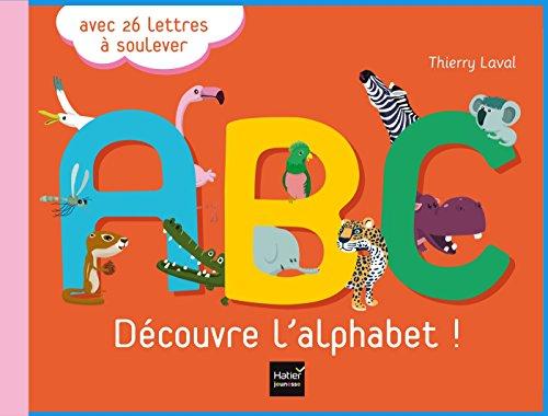 A.B.C. Découvre l'alphabet !