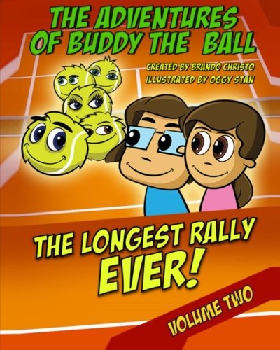 The Adventures of Buddy the Ball; The Longest Rally Ever: The Longest Rally Ever: Volume 2 por Brando Christo