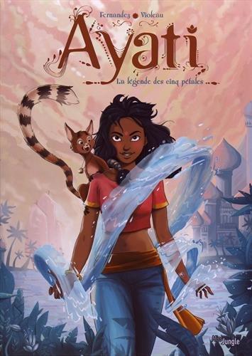 Ayati (1) : La légende des cinq pétales