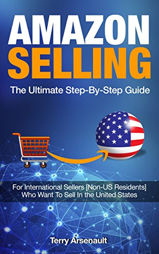 amazon-selling-the-ultimate-guide-step-by-step-guide-for-international-sellers-non-us-residents-who-