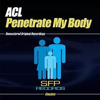 Penetrate My Body