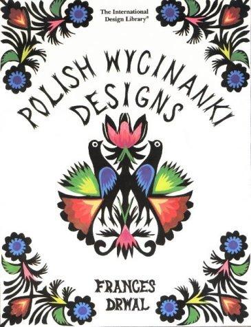 Polish Wycinanki Designs (International Design Library) by Frances Drwal (1994-09-15)