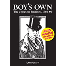 """""""Boy's Own"""", the Complete Fanzines 1986-92: Acid House Scrapes and Capers (English Edition)"""