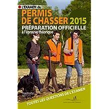 L'Examen du Permis de Chasser 2015: Préparation officielle