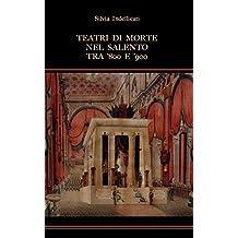 Teatri di morte nel Salento tra '800 e '900 (Italian Edition)