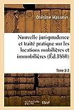Telecharger Livres Nouvelle jurisprudence et traite pratique sur les locations mobilieres et immobilieres Tome 2 2 (PDF,EPUB,MOBI) gratuits en Francaise