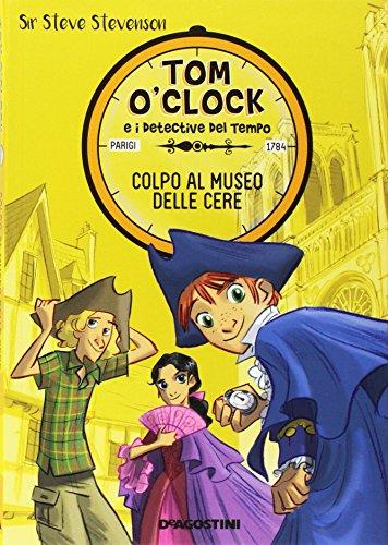 Colpo al museo delle cere. Tom O'Clock e i detective del tempo: 1