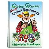 Gärtner Pötschkes Neues Großes Gartenbuch: Gärtnerische Grundlagen Band 1 bei Amazon kaufen