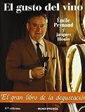 Gusto del Vino, El - 2da. Edicion by Blouin, Jacques, Peynaud, Emile (2000) Paperback