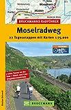 Bruckmanns Radführer Moselradweg: 22 Tagesetappen zwischen Weinbergen, Burgen und Fachwerkhäusern.