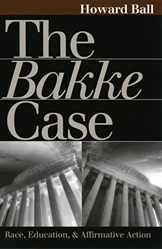 The Bakke Case: Race, Education, and Affirmative Action (Law Cases and Society) (English Edition) por Howard Ball