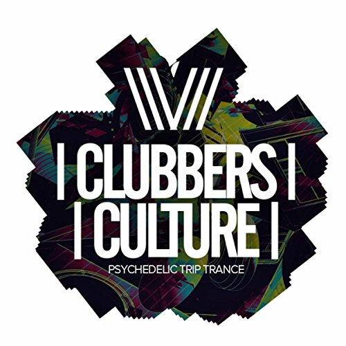 Clubbers Culture: Psychedelic Trip Trance