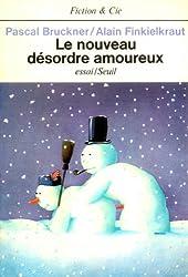 Le nouveau désordre amoureux / essai (Fiction & C.)