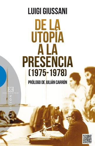 De la utopía a la presencia por Luigi Giussani