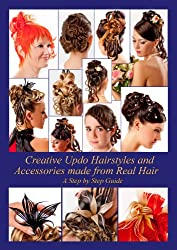Creative Updo Hairstyles and Accessories made from Real Hair: A Step by Step Guide