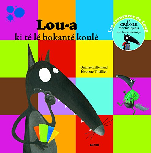 LOU-A KI TE LE BOKANTE KOULE - TRAD. CREOLE MARTINIQUAIS (COLL. Mes p'tits albums) par Lallemand/Thuillier