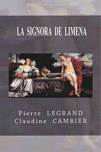 LA  SIGNORA  DE  LIMENA (Saga  Historique  CINQUECENTO t. 3) par Pierre LEGRAND