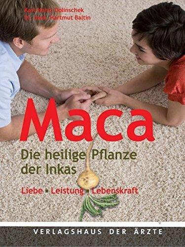 Maca: Die heilige Pflanze der Inkas Liebe - Leistung - Lebensfreude - Bio