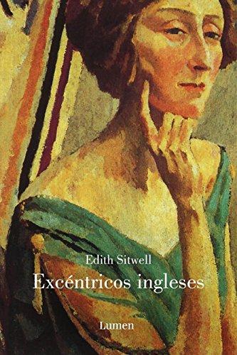 Excéntricos ingleses (MEMORIAS Y BIOGRAFIAS) por Edith Sitwell