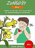 Angst vor dem Zahnarzt - Box. 4 Bücher in einer Box. Die 5 besten Mittel zur Selbstbehandlung mit Homöopathie: Phobien überwinden und Ängste bei Kindern besiegen. Wie finde ich das richtige Mittel?