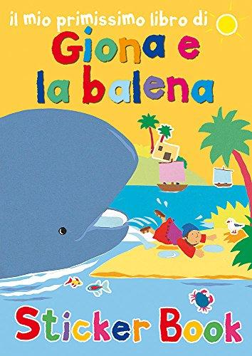 Il mio primissimo libro di Giona e la balena. Con adesivi. Ediz. illustrata