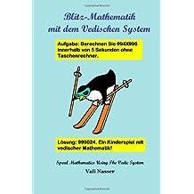 Blitz-Mathematik Mit Dem Vedischen System by Vali Nasser (2011-05-24)