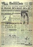 Telecharger Livres FRANCE SOIR No 1599 du 20 09 1949 APRES LA LIVRE STERLING LE FRANC DEVALUE TOUTES LES MONNAIES EUROPEENNES VONT ETRE ALIGNEES LE FAUX FILS DE PLEVEN FERA UN AN DE PRISON LES FAITS DIVERS (PDF,EPUB,MOBI) gratuits en Francaise