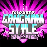 Gangnam Style by DJ Party (2013-08-09)