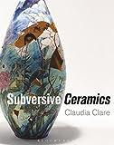 Subversive Ceramics