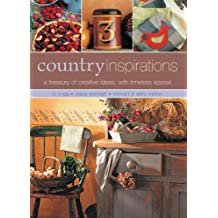 Country Inspirations: A Treasury of Creative Ideas, with Timeless Appeal